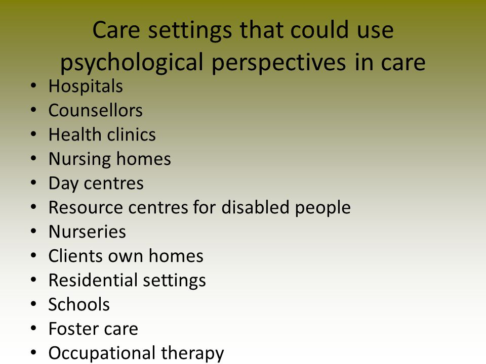 Care settings that could use psychological perspectives in care