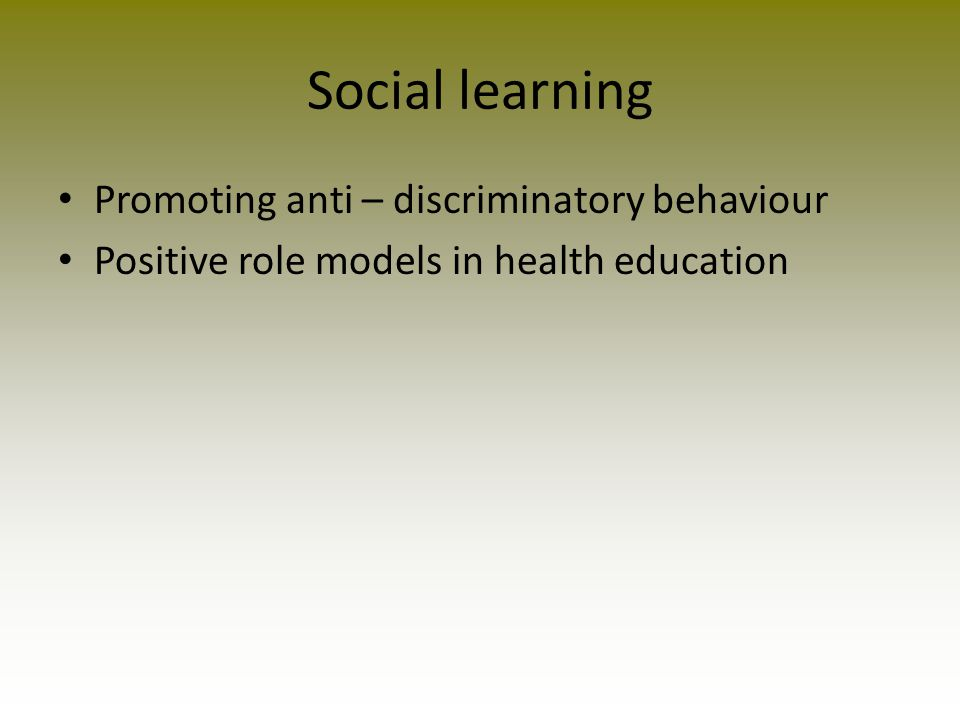 Social learning Promoting anti – discriminatory behaviour