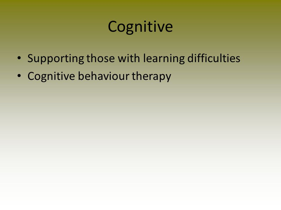Cognitive Supporting those with learning difficulties