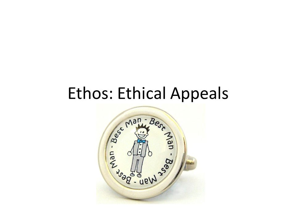 Ethos: Ethical Appeals