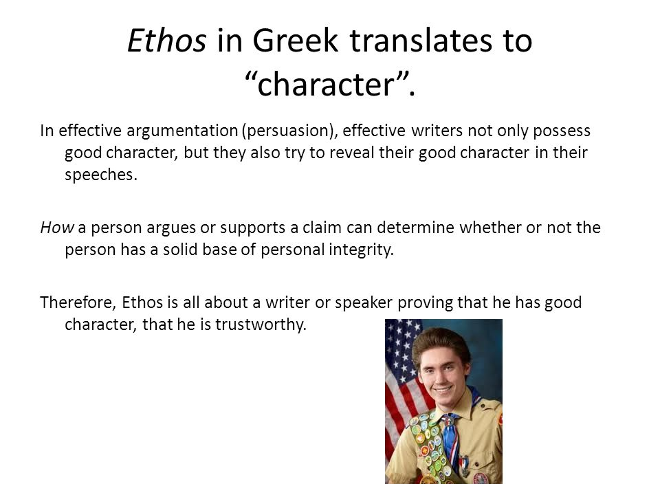 Ethos in Greek translates to character .