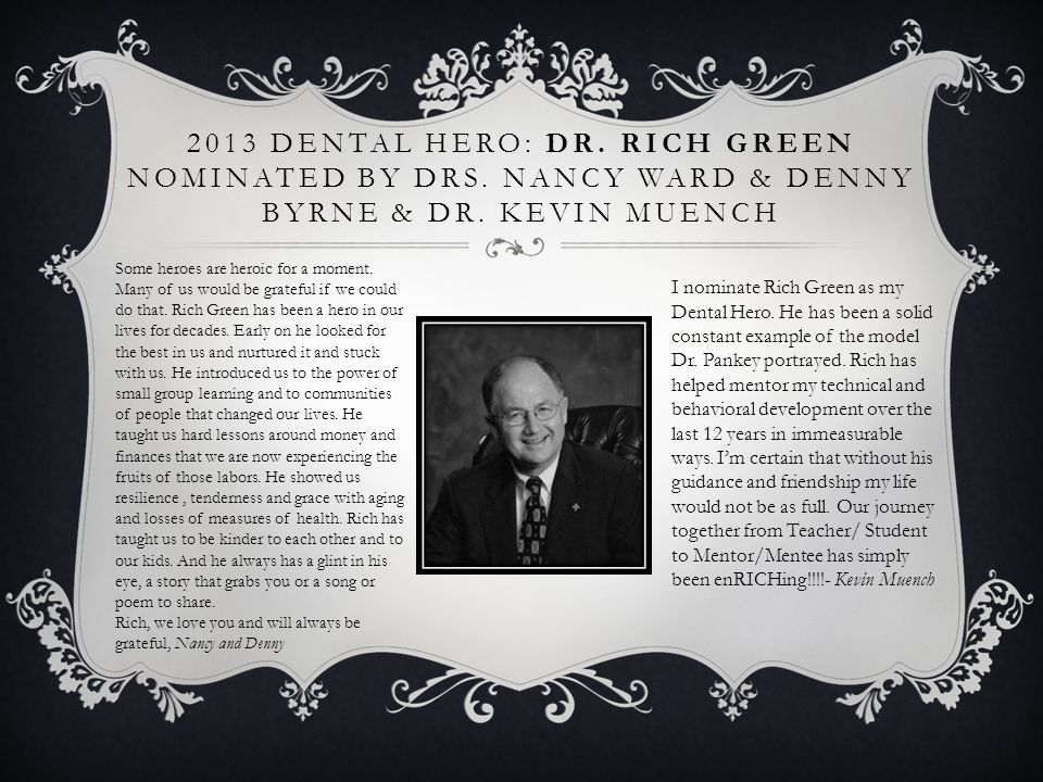 2013 Dental Hero: Dr. Rich Green nominated by DrS