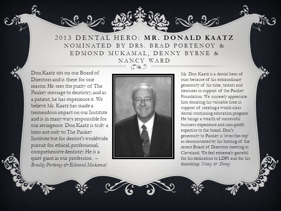2013 Dental Hero: Mr. Donald Kaatz nominated by Drs