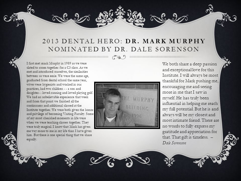 2013 Dental Hero: Dr. Mark Murphy nominated by Dr. Dale Sorenson