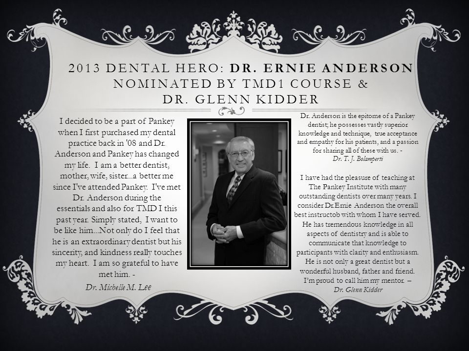 2013 Dental Hero: Dr. ErniE Anderson nominated by TMD1 Course & Dr