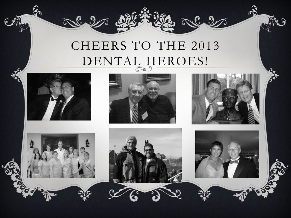 Cheers to the 2013 Dental Heroes!