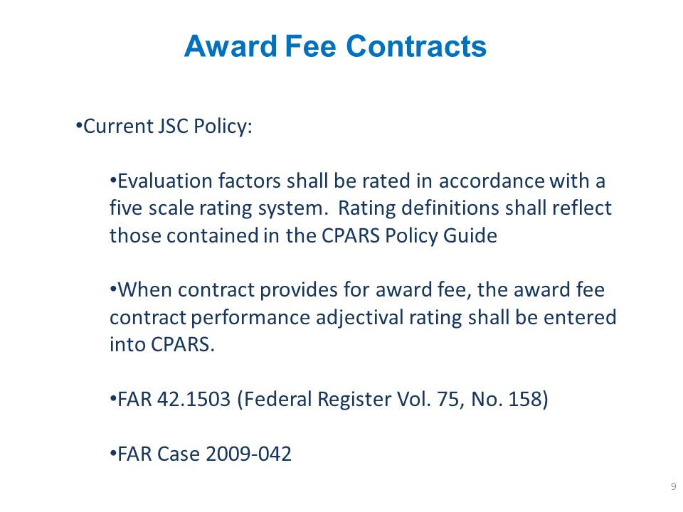 Award Fee Contracts Current JSC Policy: