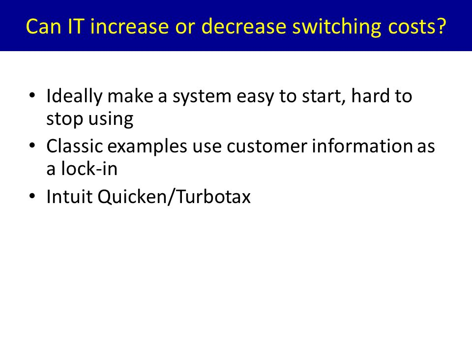 Can IT increase or decrease switching costs