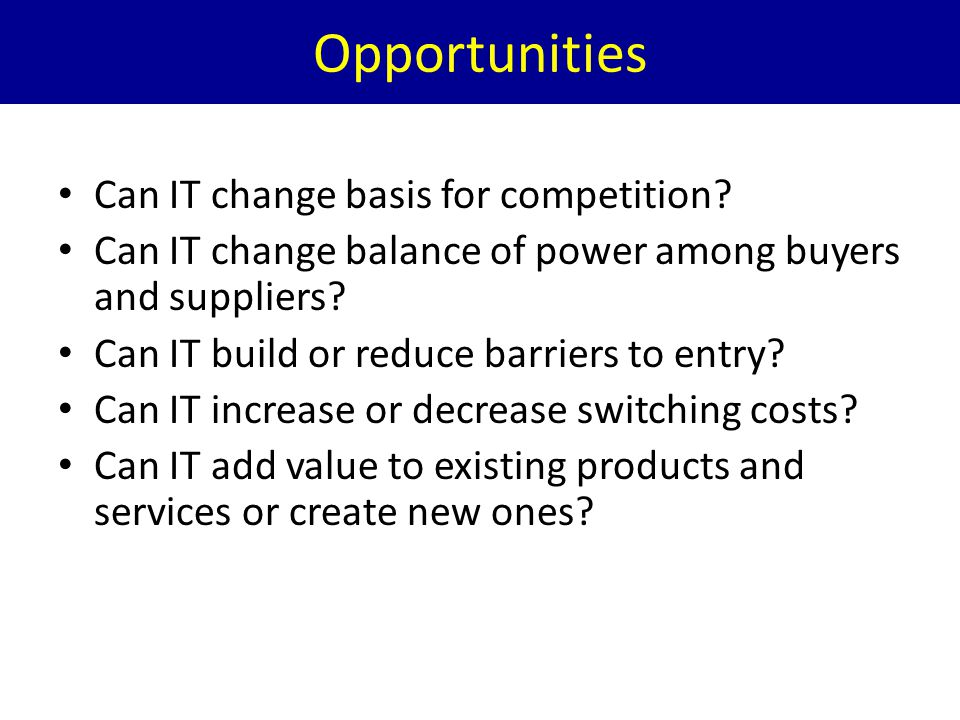 Opportunities Can IT change basis for competition