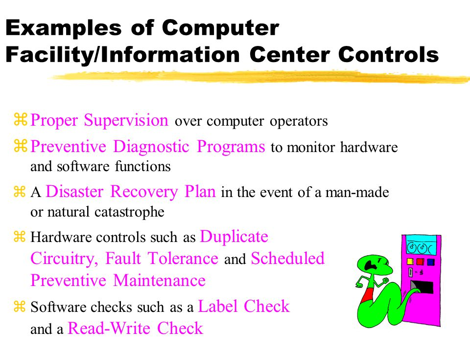 Examples of Computer Facility/Information Center Controls