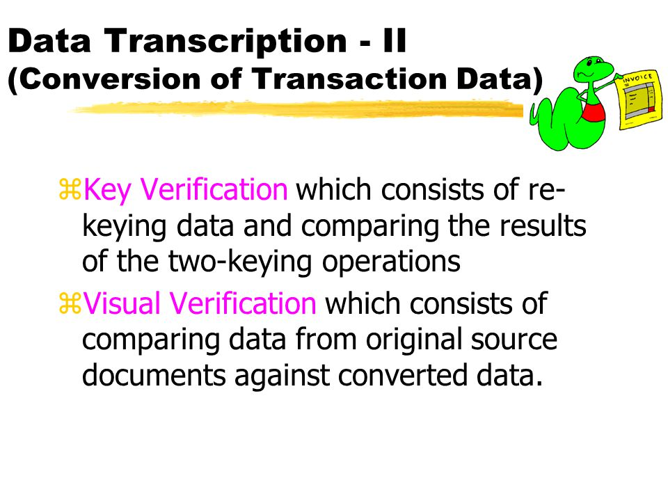 Data Transcription - II (Conversion of Transaction Data)