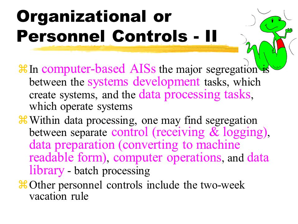 Organizational or Personnel Controls - II