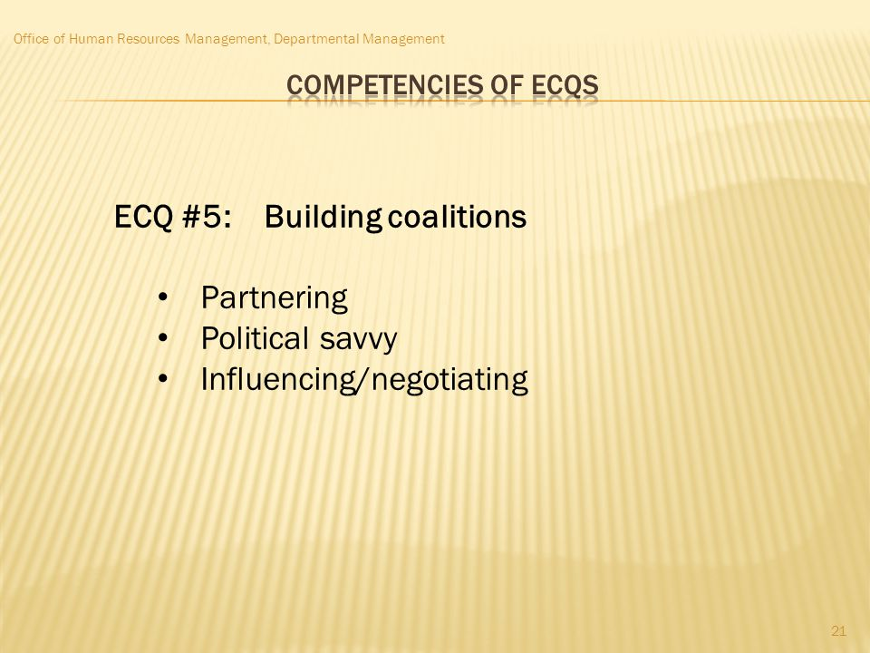 ECQ #5: Building coalitions Partnering Political savvy