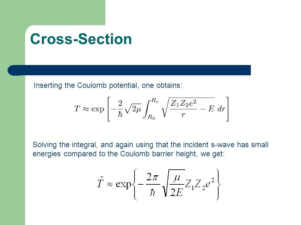 Cross-Section Inserting the Coulomb potential, one obtains: