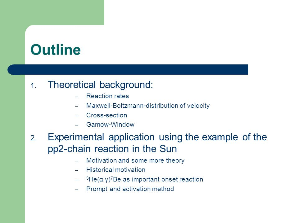Outline Theoretical background: