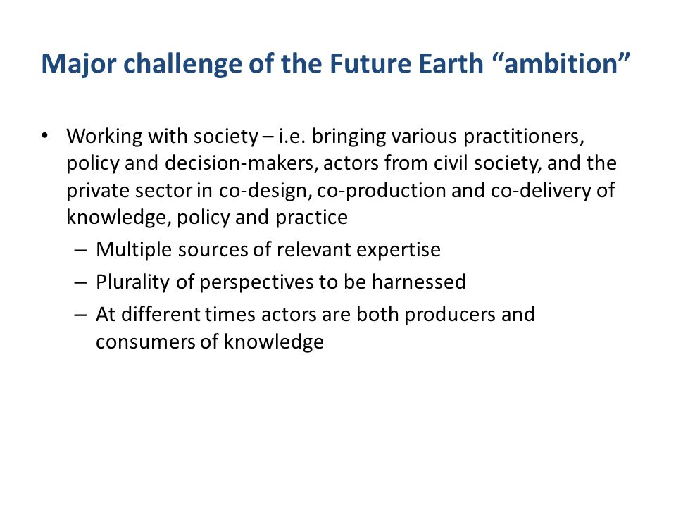 Major challenge of the Future Earth ambition