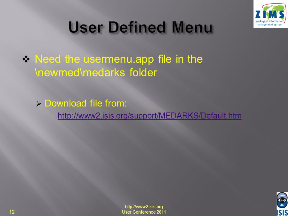 User Defined Menu Need the usermenu.app file in the \newmed\medarks folder. Download file from: http://www2.isis.org/support/MEDARKS/Default.htm.