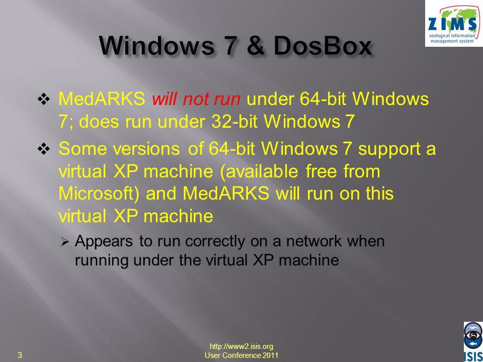 Windows 7 & DosBox MedARKS will not run under 64-bit Windows 7; does run under 32-bit Windows 7.