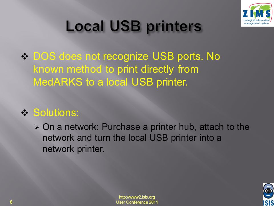 Local USB printers DOS does not recognize USB ports. No known method to print directly from MedARKS to a local USB printer.