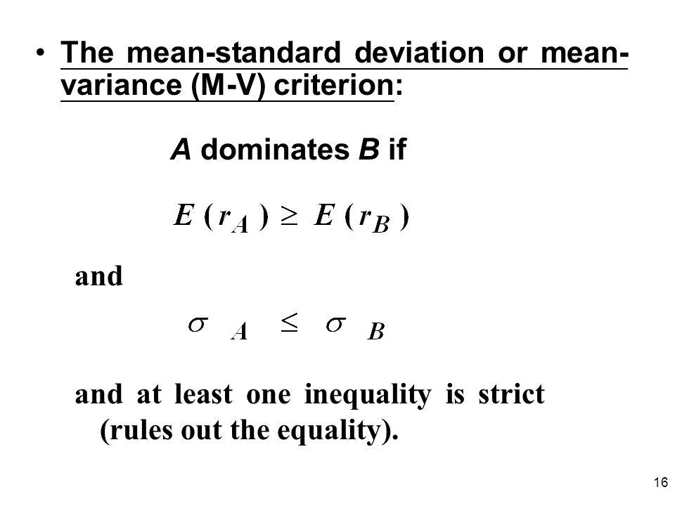 The mean-standard deviation or mean-variance (M-V) criterion: