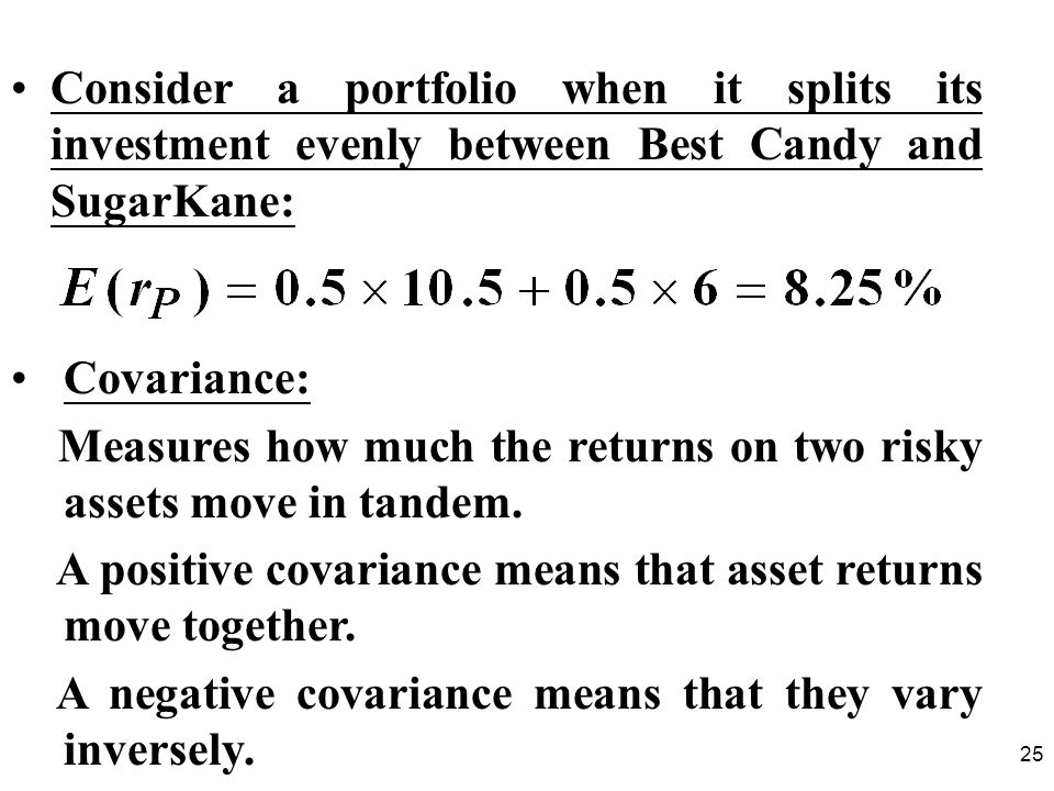 Consider a portfolio when it splits its investment evenly between Best Candy and SugarKane:
