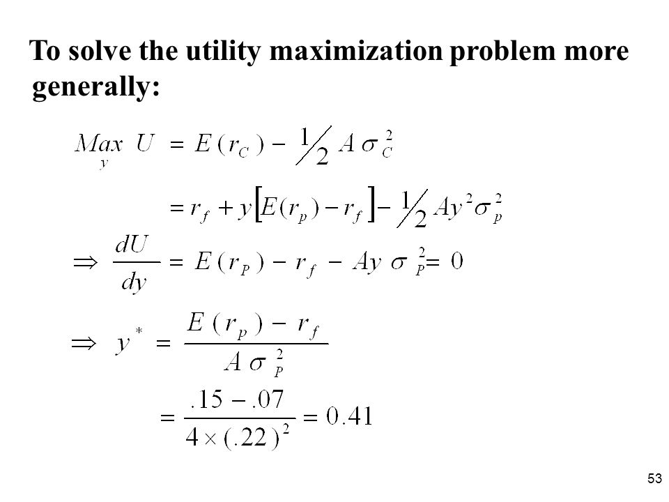 To solve the utility maximization problem more generally: