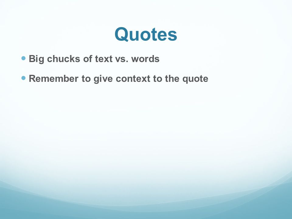 Quotes Big chucks of text vs. words