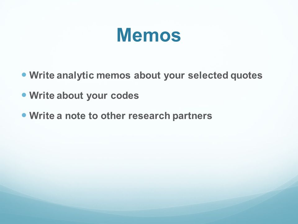Memos Write analytic memos about your selected quotes