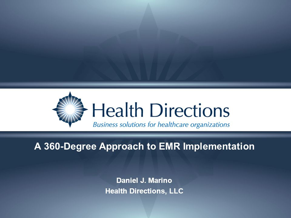 A 360-Degree Approach to EMR Implementation