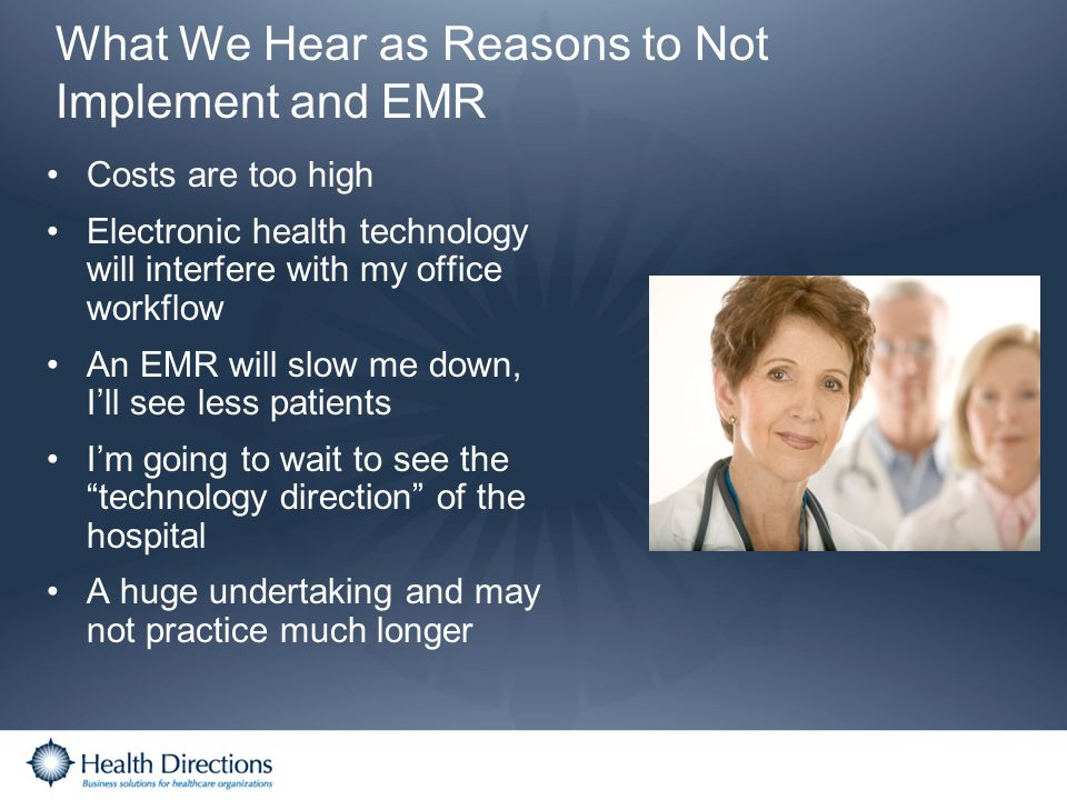 What We Hear as Reasons to Not Implement and EMR