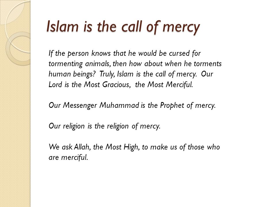 Islam is the call of mercy