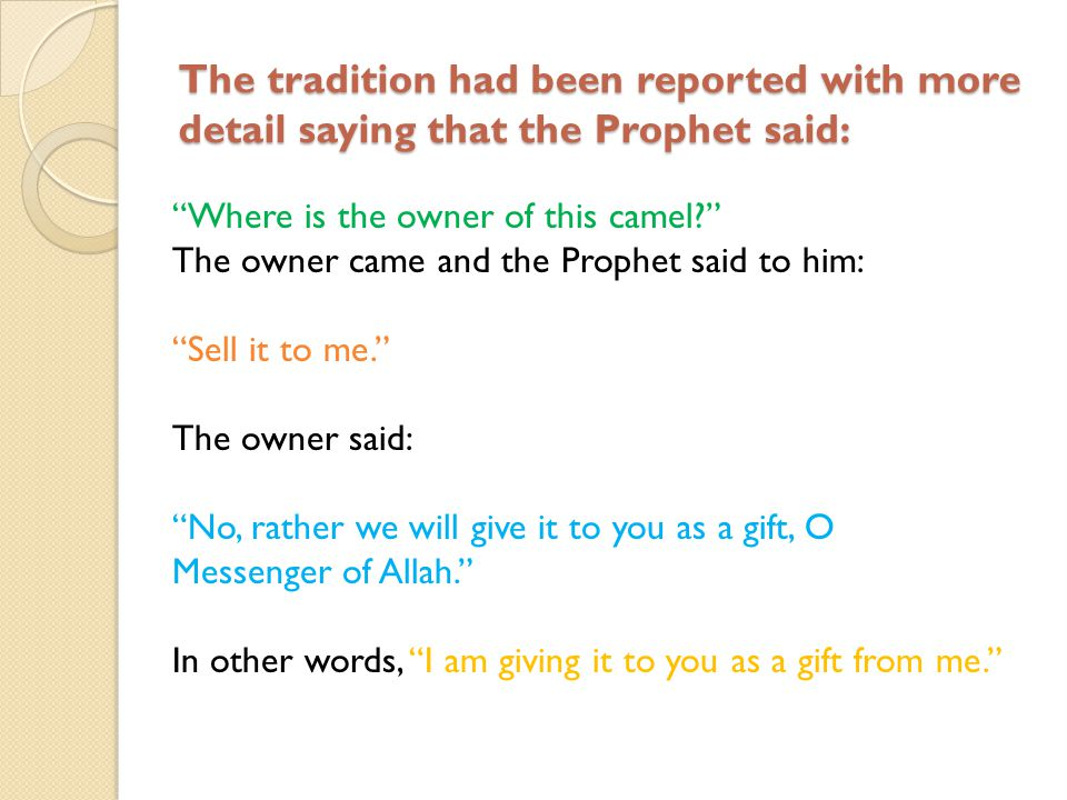 The tradition had been reported with more detail saying that the Prophet said: