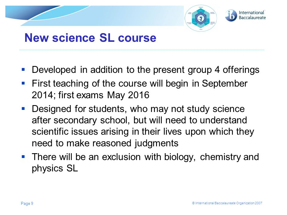 New science SL course Developed in addition to the present group 4 offerings.