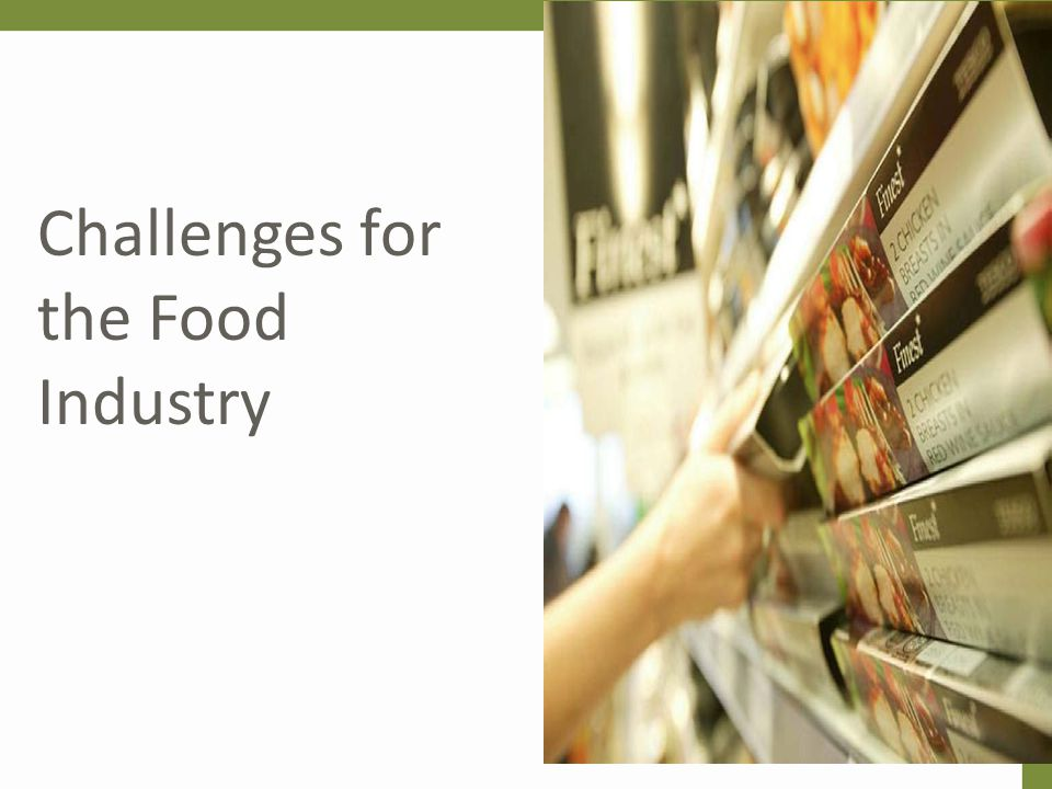 Challenges for the Food Industry