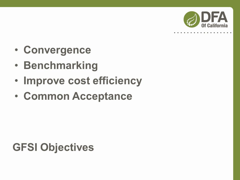 Convergence Benchmarking Improve cost efficiency Common Acceptance GFSI Objectives