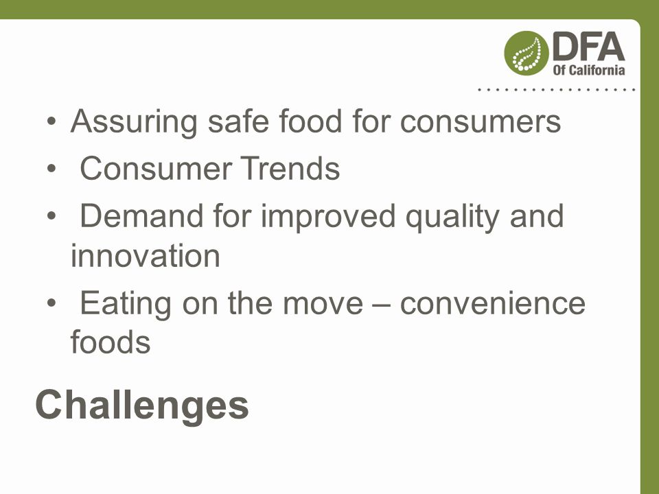 Challenges Assuring safe food for consumers Consumer Trends