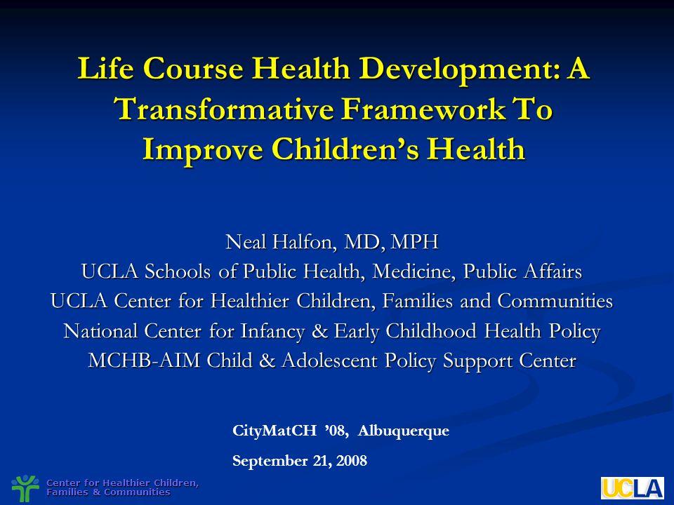 Life Course Health Development: A Transformative Framework To Improve Children's Health