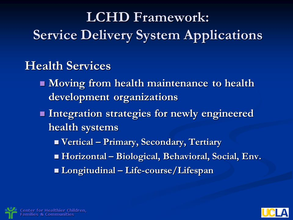 LCHD Framework: Service Delivery System Applications