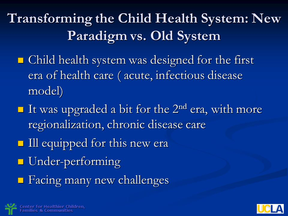 Transforming the Child Health System: New Paradigm vs. Old System