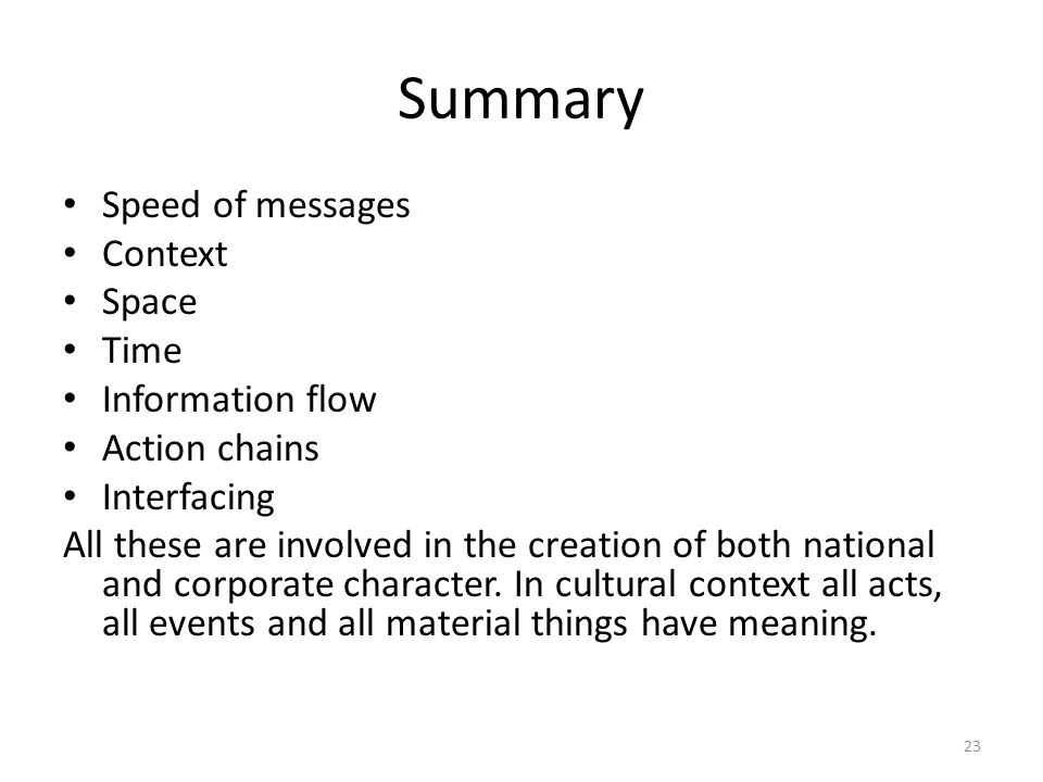 Summary Speed of messages Context Space Time Information flow