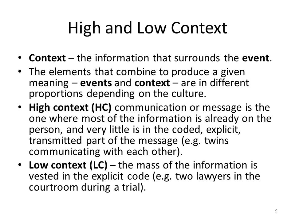 High and Low Context Context – the information that surrounds the event.