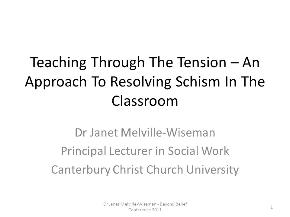 Teaching Through The Tension – An Approach To Resolving Schism In The Classroom