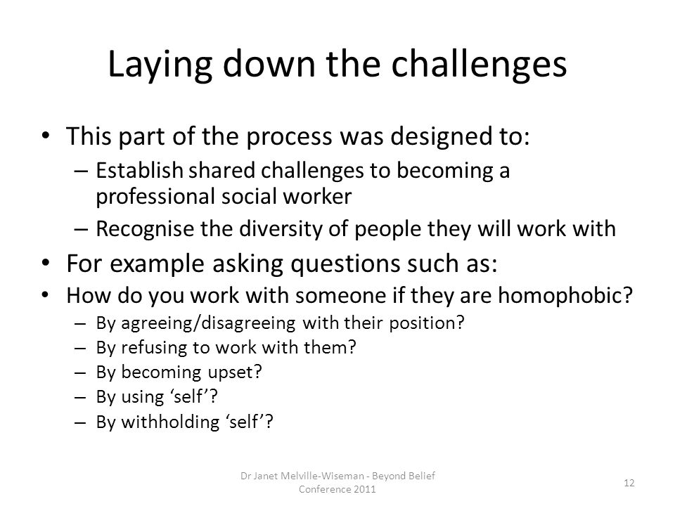 Laying down the challenges