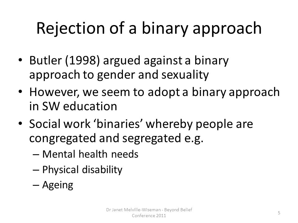 Rejection of a binary approach