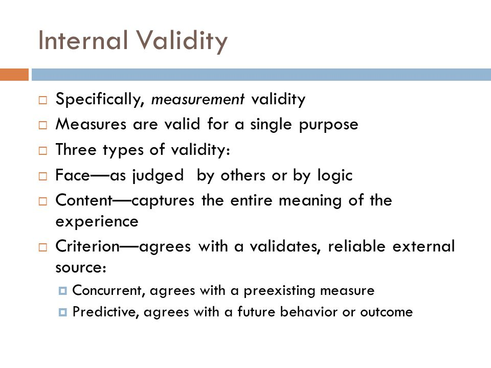 Internal Validity Specifically, measurement validity