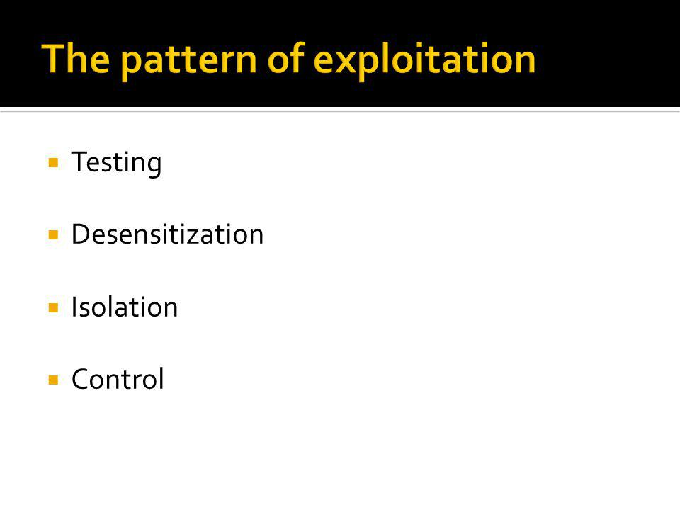The pattern of exploitation