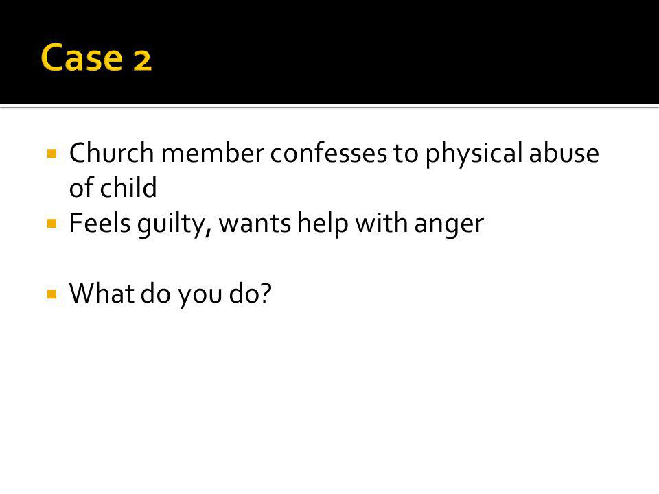 Case 2 Church member confesses to physical abuse of child