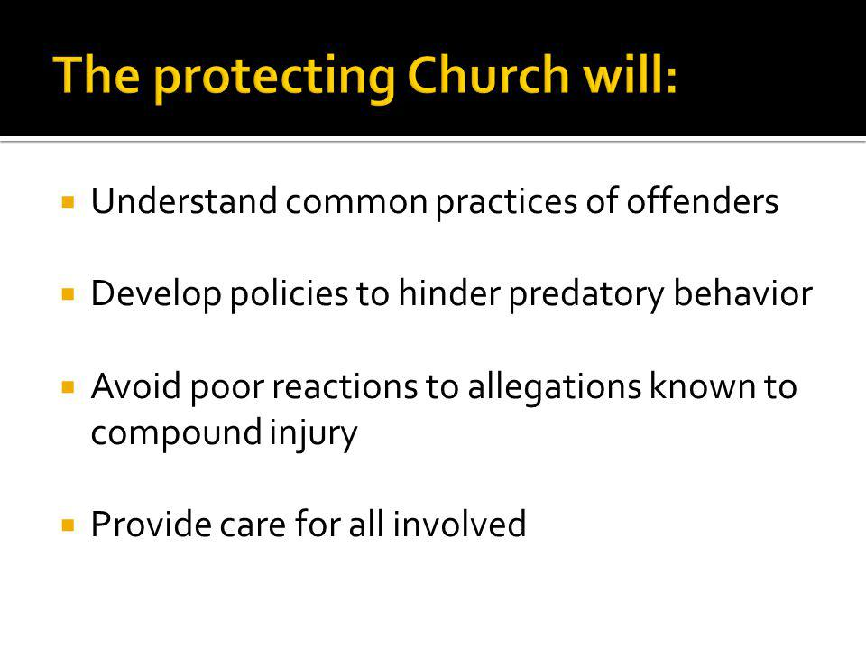 The protecting Church will: