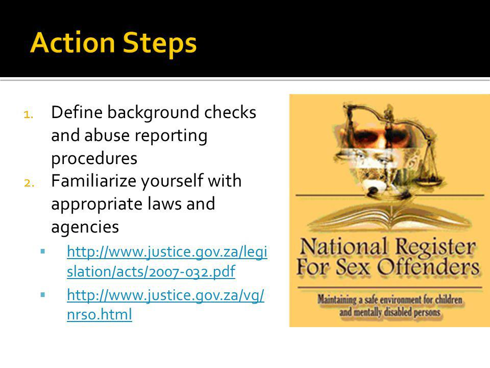 Action Steps Define background checks and abuse reporting procedures