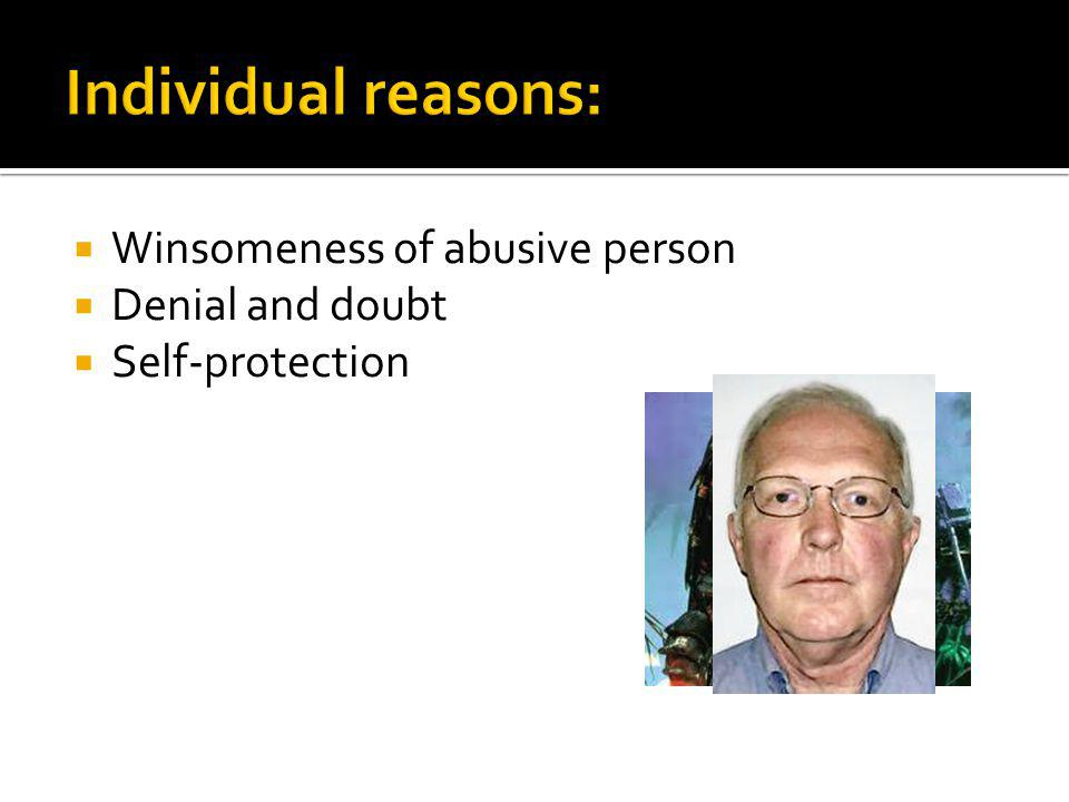 Individual reasons: Winsomeness of abusive person Denial and doubt